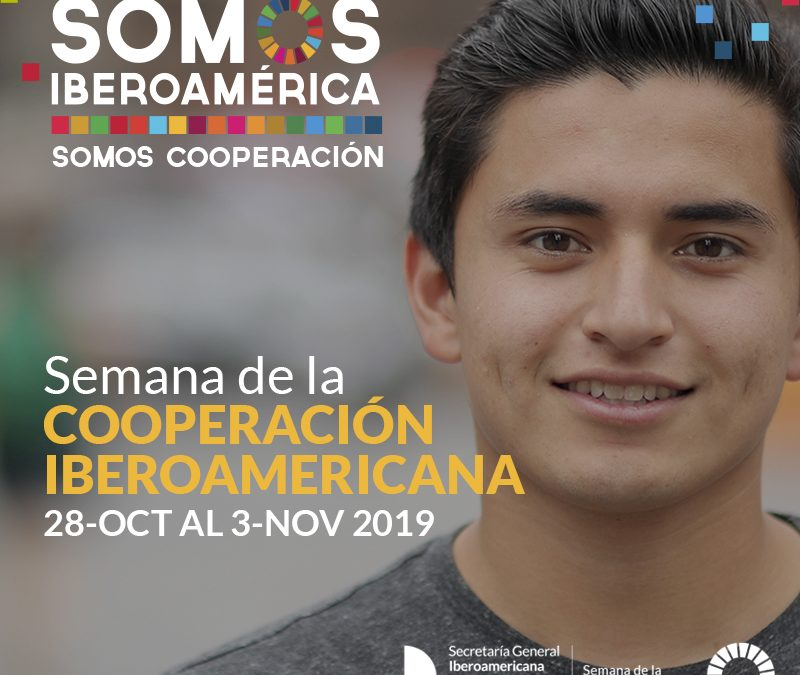 Inicia la semana de la Cooperación Iberoamericana: Somos Iberoamérica. Somos Cooperación