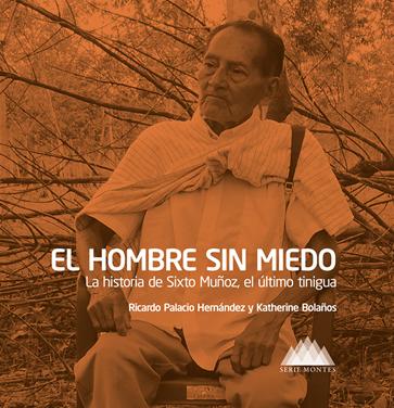 """""""El hombre sin miedo"""", un nuevo libro sobre una lengua indígena en extinción"""